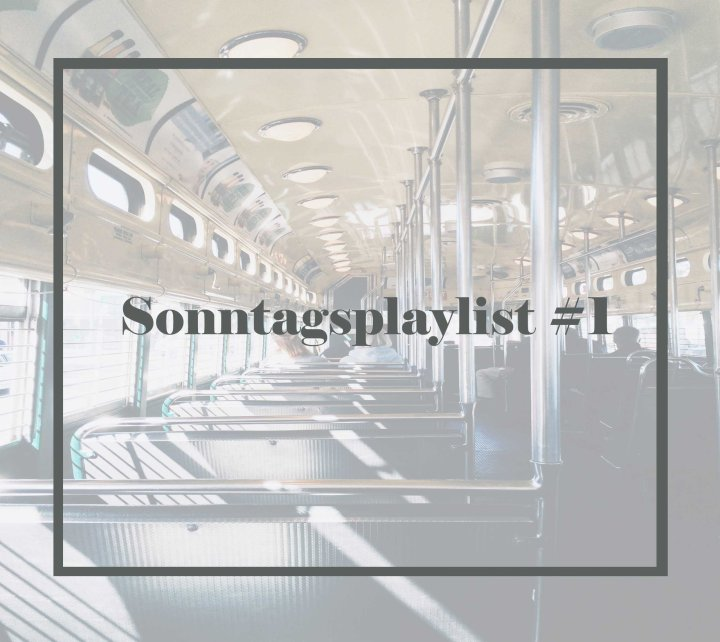 Sonntagsplaylist #1