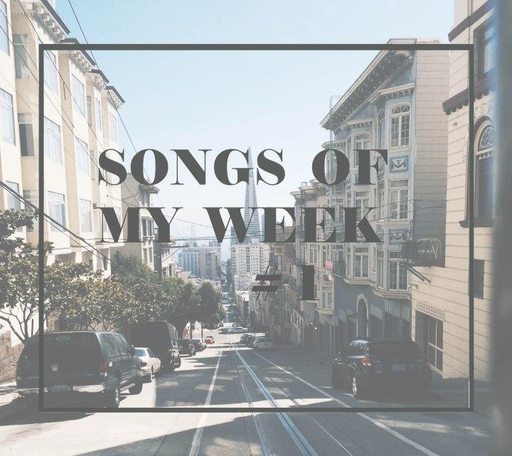 Songs of my week – Playlist#1