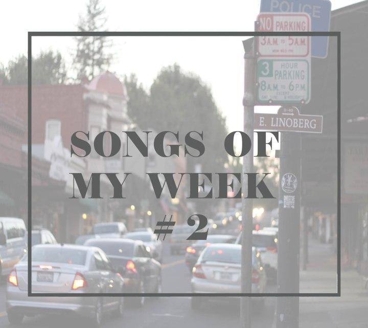 Songs of my week – Playlist#2
